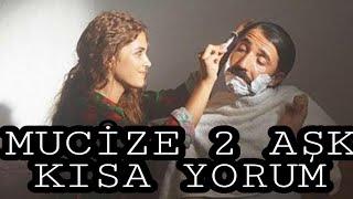 Mucize 2: Aşk İnceleme Bir Mahsun Kırmızıgül Filmi Kısa Yorum (EFSANE)