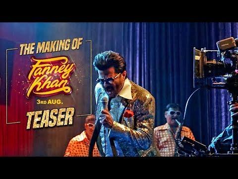 Making of Fanney Khan Teaser   Anil Kapoor, Aishwarya Rai Bachchan, Rajkummar Rao