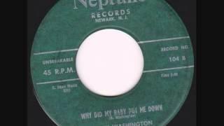 Baby Washington - Why Did My Baby Put Me Down