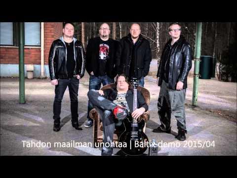 Baltix - Tahdon Maailman Unohtaa