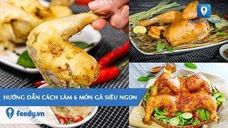 Tổng hợp món ăn từ gà vô cùng đơn giản giúp bạn thay đổi thực đơn hàng ngày | Feedy VN