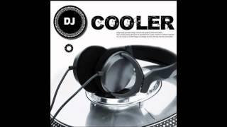DJ Cooler - Oh Oh Ah Ah