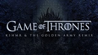 Game Of Thrones (KSHMR &amp The Golden Army Remix) (Free HQ Download)