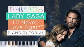 How to Play Lady Gaga - I'll Never Love Again (Extended Version) | Theory Notes Piano Tutorial Video