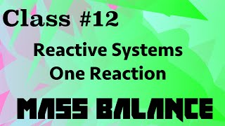 Mass Balance in Reactive Systems // Mass Balance Class 12