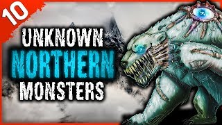 10 Terrifying Unknown Creatures Seen in the North | Darkness Prevails
