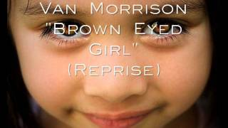 """Brown Eyed Girl"" (Reprise) - Van Morrison (Alternate Take)"
