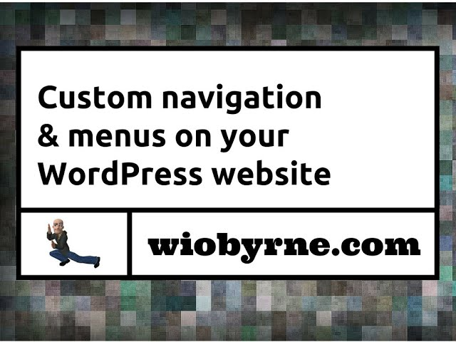 Custom navigation & menus on your WordPress website