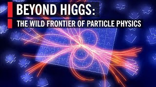 Beyond Higgs: The Wild Frontier of Particle Physics