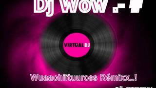 Wuachiturros Remix Dj Wow