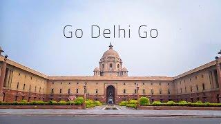 Go Delhi Go | Hyperlapse
