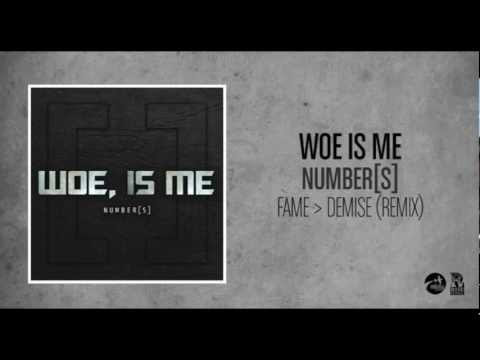 Woe Is Me - Fame Over Demise (Remix)