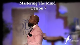 Mastering The Mind - Leṡson 7 | Willie B. Williams III | Church of Christ