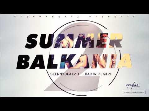 SkennyBeatz ft. Kadri Zeqiri  - Summer Balkania 2