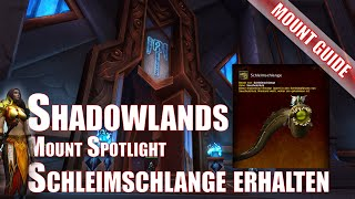 Schleimschlange erhalten - Mount Spotlight - Shadowlands World of Warcraft