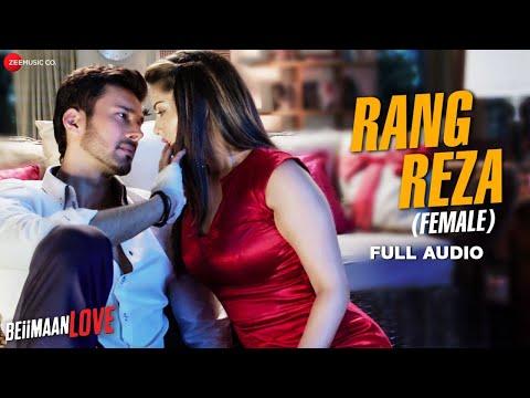 Rang Reza - Full Audio Beiimaan Love Sunny Leone and Rajniesh Duggall Asees Kaur Asad Khan