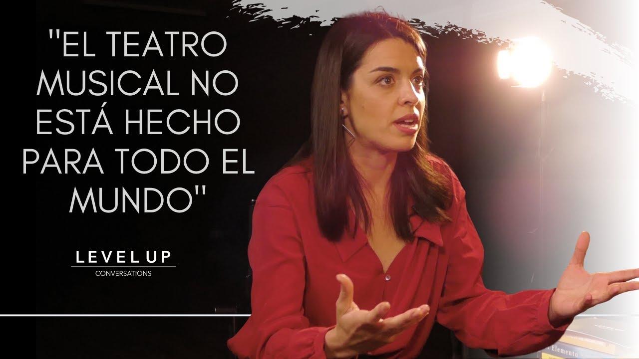 El TEATRO MUSICAL no está hecho para TODO EL MUNDO | ANNA COLL en Level Up Conversations.