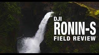 DJI Ronin-S Field Review