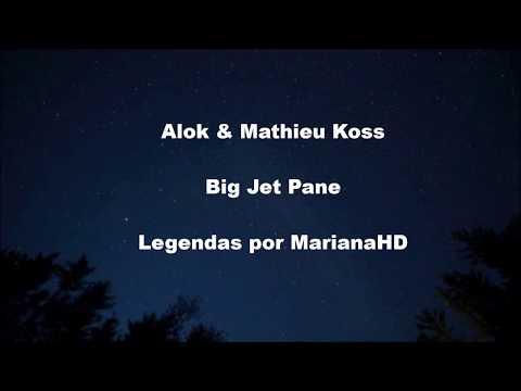Alok & Mathieu Koss – Big Jet Plane (Legendado/Tradução)