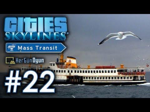 Cities: Skylines Mass Transit  - 22. Bölüm [Harbor] Türkçe