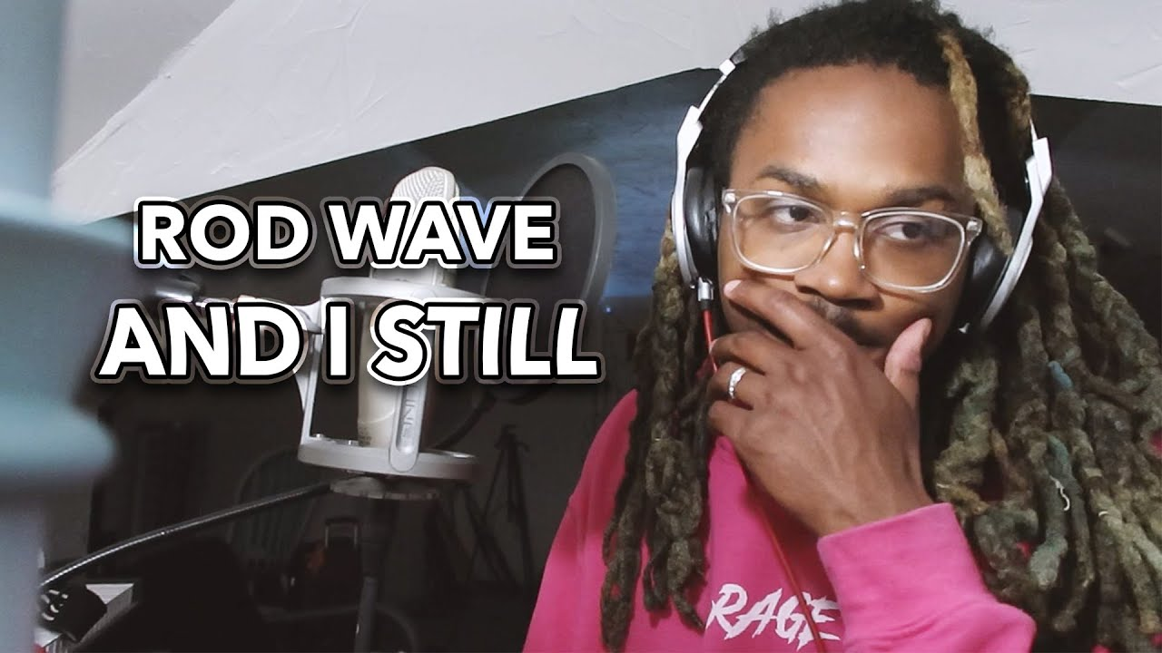 Rod Wave - And I Still (Freestyle) - YouTube