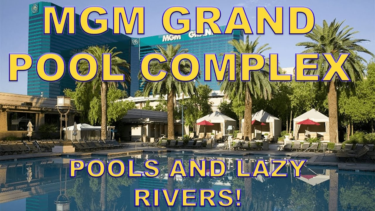 Mgm Grand Pool Complex Tour Youtube