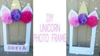 DIY UNICORN PHOTO FRAME | PHOTO PROP