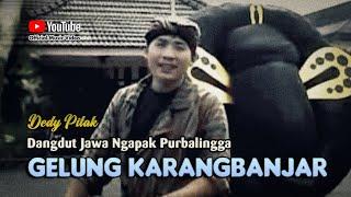 Dedy Pitak ~ GELUNG BUNDER KARANGBANJAR [Official Music Video] Lagu Ngapak @dpstudioprod