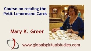Learn to read the Petit Lenormand Cards with Mary K. Greer