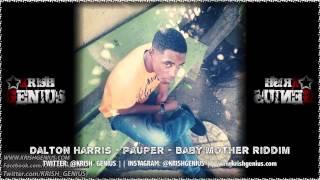 Dalton Harris - Pauper [Baby Mother Riddim] November 2013