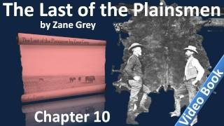 Chapter 10 - The Last of the Plainsmen by Zane Grey - Success and Failure(Chapter 10: Success and Failure. Classic Literature VideoBook with synchronized text, interactive transcript, and closed captions in multiple languages., 2011-11-15T08:02:27.000Z)