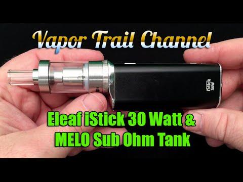 eleaf istick 30 watt mod and melo sub ohm tank major improvements