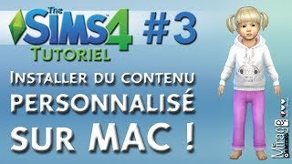 ⚫️ Tuto Sims 4 - Comment installer des Objets Téléchargés (MODS) sur MAC ? VERSION 2017 [Fr] #3