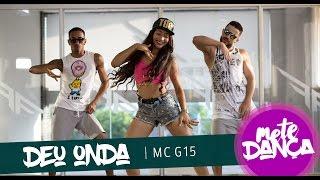MC G15 - Deu Onda - Coreografia: Mete Dança