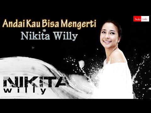 [Lirik] Nikita Willy - Andai Kau Bisa Mengerti