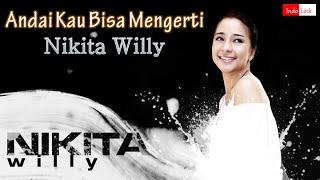 Nikita Willy - Andai Kau Bisa Mengerti (With Lirik)