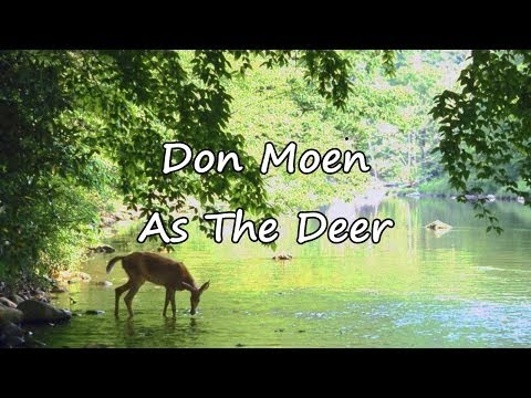 Don Moen - As The Deer [with lyrics]
