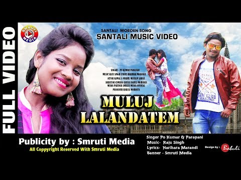 New Santali Video Song Muluj Landatem Full Video 2018