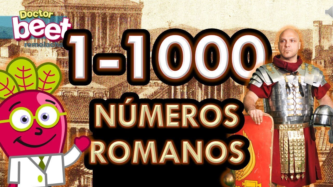 Numeros Romanos Del 1 Al 1000 Niños Primaria Roman Numbers Youtube