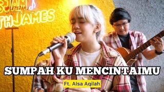 Sumpah Ku Mencintaimu (KERONCONG) - Alsa Aqilah ft. Fivein #LetsJamWithJames