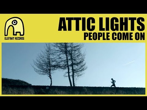 ATTIC LIGHTS - People Come On [Official] Mp3