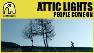 ATTIC LIGHTS - People Come On [Official]
