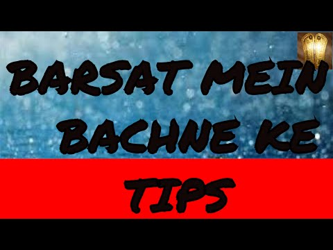 BARSAT KE MOUSAM MEIN KUCHH TIPS