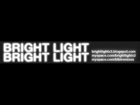 Bright Light Bright Light - Good Times