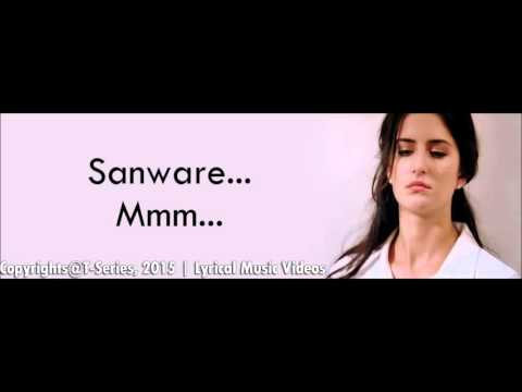 Saware Full Song Arijit Singh Phantom 2015 With Lyrics