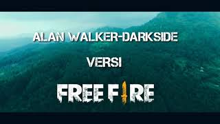 Alan Walker-Darkside Versi Free Fire