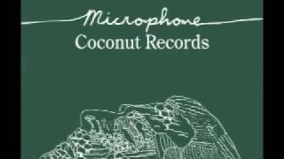 Repeat youtube video Coconut Records - Microphone [OFFICIAL]