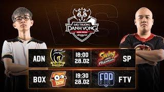 ADN vs SP | BOX vs FTV - Ngày 2 Vòng 2 - Đấu Trường Danh Vọng mùa Xuân 2019