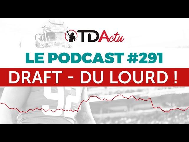 TDA Podcast n°291 - Draft : du lourd en défense !