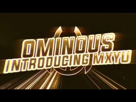 Introducing Ominous Mxyu